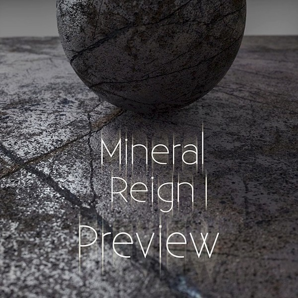 Mineral reign I - Preview
